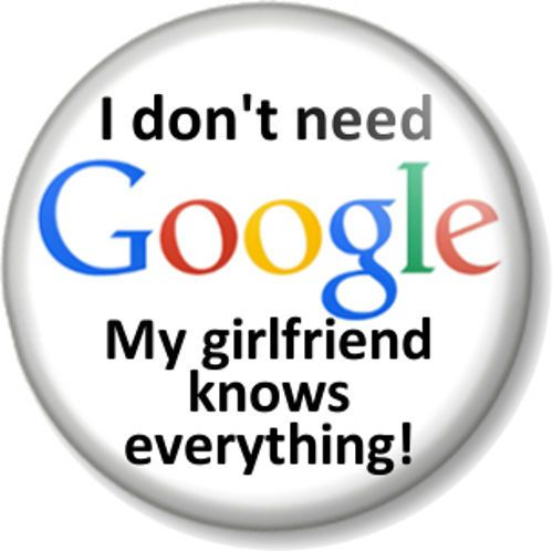 I Don T Need Google My Girlfriend Knows Everything Pin Button Badge Fun