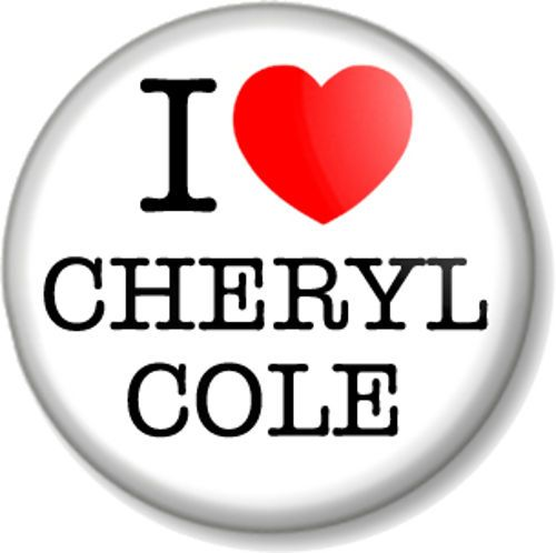 I Love / Heart CHERYL COLE Pinback Button Badge X FACTOR Judge Singer Pop Star Girls Aloud