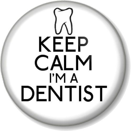 KEEP CALM I'M A DENTIST Pinback Button Badge Medical Humour Job Funny Teeth