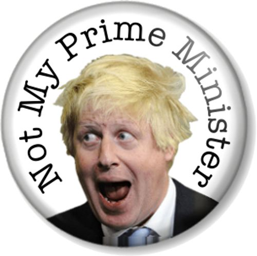 Not My Prime Minister - Boris Johnson Pin Button Badge in White - Various sizes