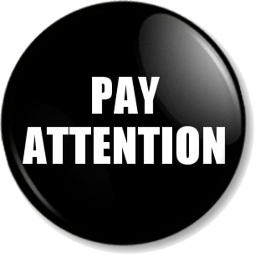 PAY ATTENTION - Pin Button Badge - Awareness, social consciousness, political activism